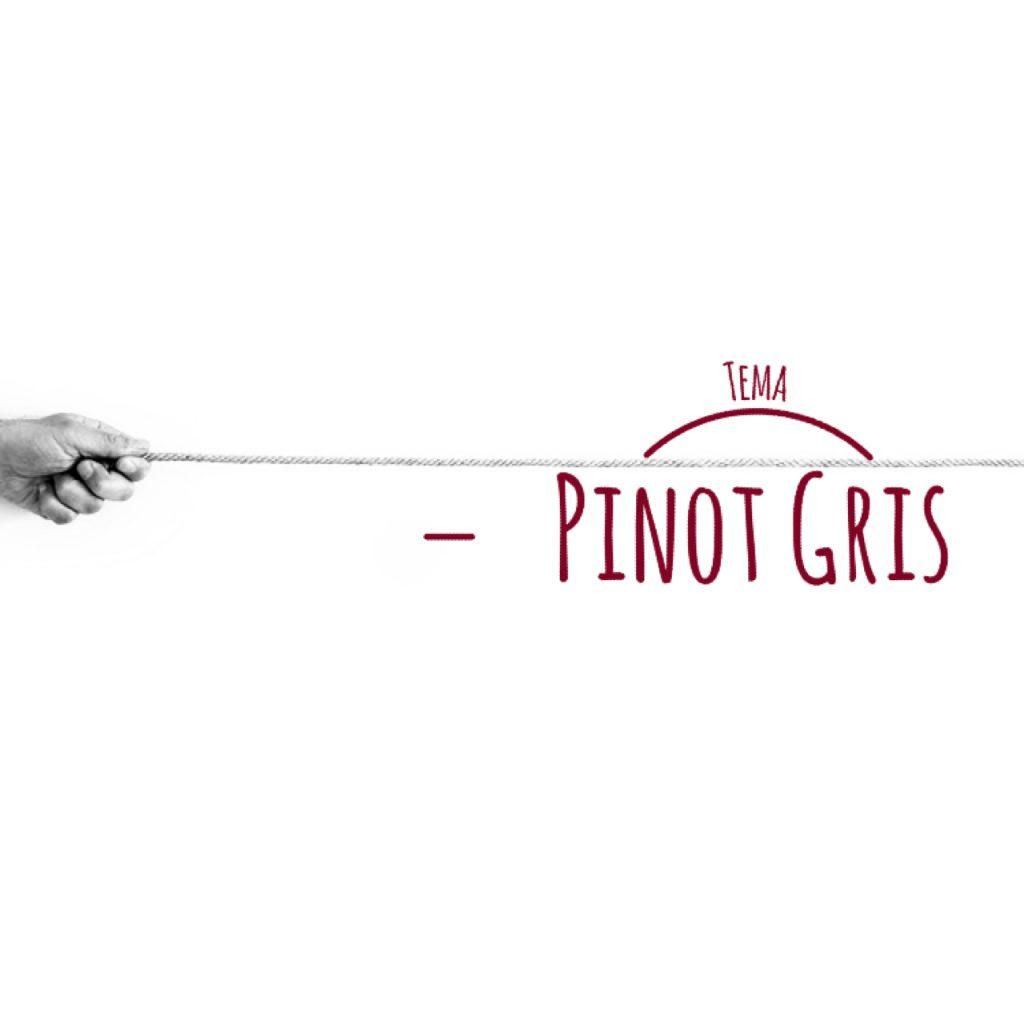 Tema: Pinot Gris